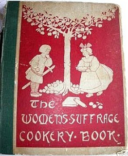 MRs Aubrey Dowson (ed), The Women's Suffrage Cookery Boook